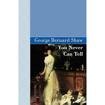 You Never Can Tell by George Bernard Shaw - 9781605120850 Book