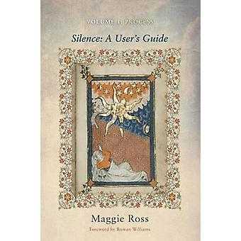 Silence - A User's Guide - Volume 1 - Process by Maggie Ross - 97816256
