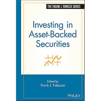 Investing in Asset-Backed Securities by Frank J. Fabozzi - 9781883249