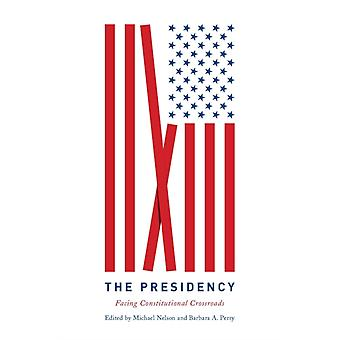 The Presidency by Edited by Michael Nelson & Edited by Barbara A Perry