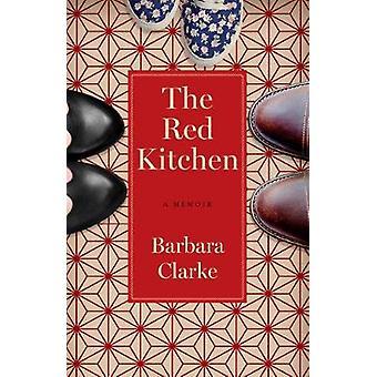 The Red Kitchen A Memoir