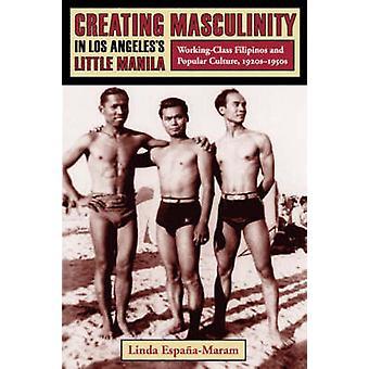 Masculinity creëren in Los Angeles's Little Manila - Working-Class Fi