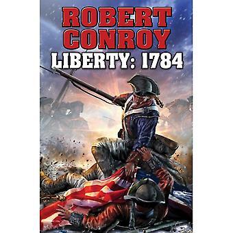 Liberty 1784: Robert Conroyn toinen sota riippuvuudesta (Hardback, 2014)