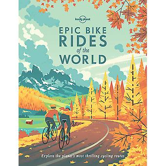 Epic Bike Rides of the World Lonely Planet