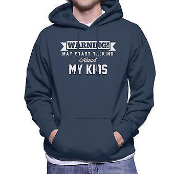 Warning May Start Talking About My Kids Men's Hooded Sweatshirt