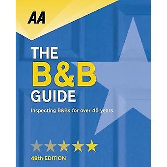 AA Bed & Breakfast Guide - (B&B Guide) - 2018 by AA Publishing