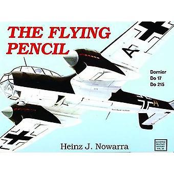 Der fliegende Bleistift - Dornier 17-215 von Heinz J. Nowarra - 9780887402