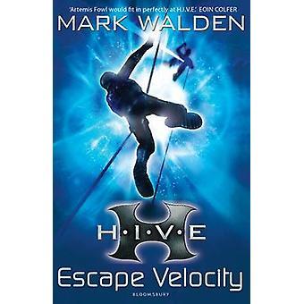 H.I.V.E. 3 - Escape Velocity by Mark Walden - 9781408815922 Book