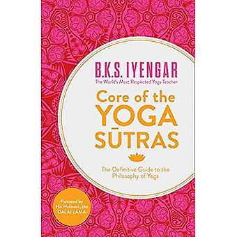Kern der Yoga Sutras: der Definitive Leitfaden für die Philosophie des Yoga