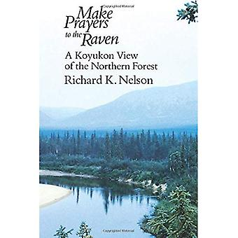 Make Prayers to the Raven: Koyukon View of the Northern Forest