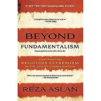 Au-delà de l'intégrisme: Affronter l'extrémisme religieux à l'ère de la mondialisation