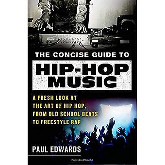 O guia conciso para música de hip-hop: um novo olhar sobre a arte do hip-hop, da velha escola batidas de Rap Freestyle