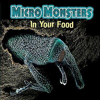 Micro Monsters: Dans vos aliments (Micro Monsters)