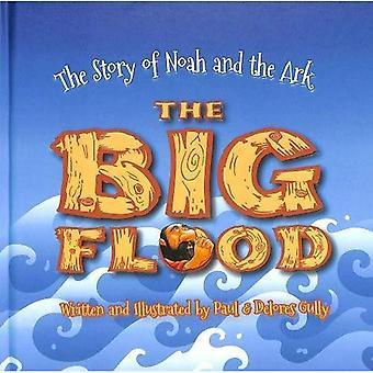 De grote zondvloed: Het verhaal van Noach en de Ark