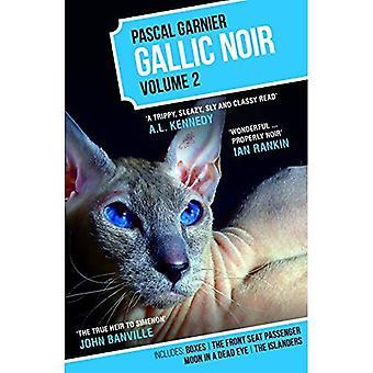 Pascal Garnier 2 : Boxes, The Front Seat Passenger, The Islanders, Moon in a Dead Eye (Garnier Noirs)