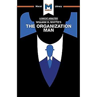 William H. Whyte's The Organization Man (The Macat� Library)