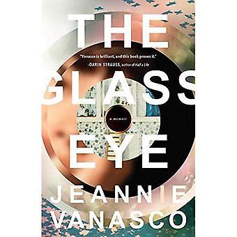 The Glass Eye: A Memoir