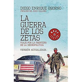 La Guerra de Los Zetas: Viaje Por La Frontera de la Necropol tica / War of� the Zetas