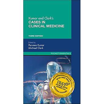 Kumar & Clark's Cases in Clinical Medicine - A Problem-Based Approach