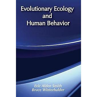 Evolutionary Ecology and Human Behavior by Smith & Eric Alden