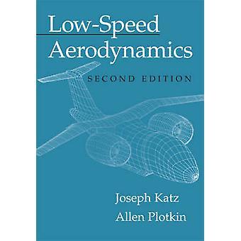 LowSpeed Aerodynamics by Joseph Katz