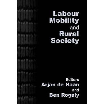Labour Mobility and Rural Society by de Haan & Arjan