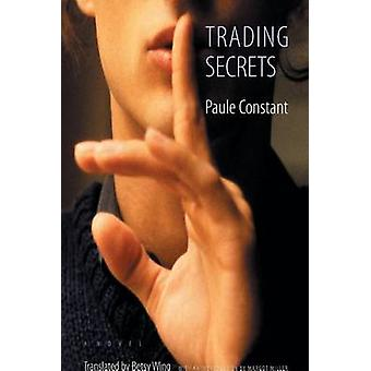 Trading Secrets by Constant & Paule