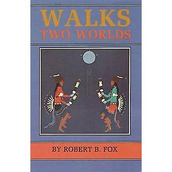 Walks Two Worlds by Fox & Robert Barlow