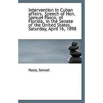 Kuuban asioihin puuttuminen. Puhe hon Samuel Pasco Floridassa senaatin United Samuel & Pasco