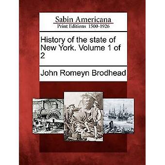 Historia New Yorkin osavaltiossa. Volume 1 2 Brodhead & John Romeyn