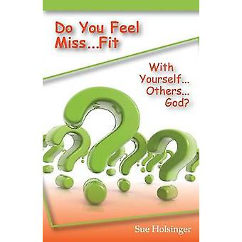 Do You Feel Miss...Fit by Holsinger & Sue