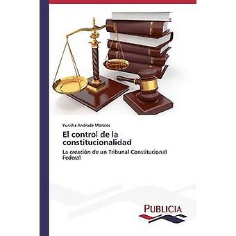 El control de la constitucionalidad by Andrade Morales Yurisha