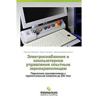 Elektrosnabzhenie I Kompyuternoe Upravlenie Opytnym Zernokhranilishchem by Tuleshov Amandyk