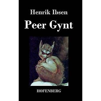 Peer Gynt von Henrik Ibsen