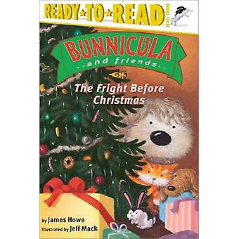 The Fright Before Christmas by James Howe - Jeff Mack - 9780689869419