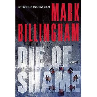 Die of Shame by Mark Billingham - 9780802125255 Book
