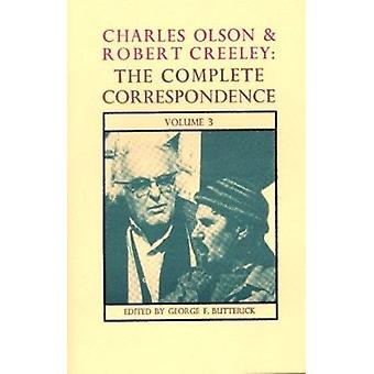 Complete Correspondence - v.3 by Charles Olson - Robert Creeley - Geor