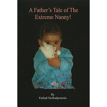 A Father's Tale of the Extreme Nanny by Farhad Nezhadpournia - 978095