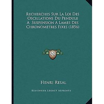 Recherches Sur La Loi Des Oscillations Du Pendule a Suspension a Lame