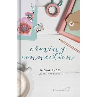 Craving Connection - 30 Challenges for Real-Life Engagement by (In)Cou