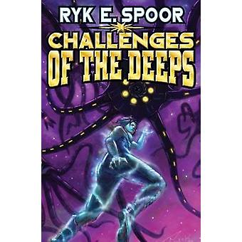 Challenges of the Deeps by Ryk E. Spoor - 9781476782089 Book