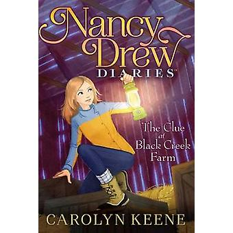 The Clue at Black Creek Farm by Carolyn Keene - 9781481429405 Book