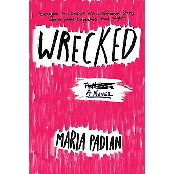 Wrecked by Maria Padian - 9781616207458 Book