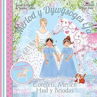 Conffeti Merlen Hud y Briodas by Sarah KilBride - Bethan Mair - Sophi
