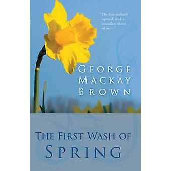 The First Wash of Spring by George Mackay Brown - 9781904246251 Book