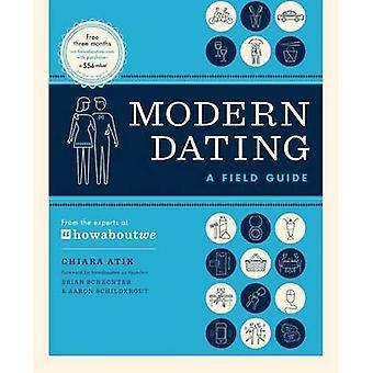 Modern Dating - A Field Guide by Chiara Atik - Brian Schechter - Aaron