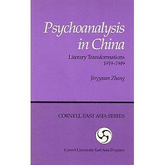 Psychoanalysis in China - Literary Transformations - 1919-1949 by Jing
