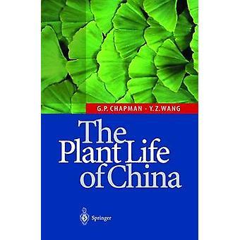 The Plant Life of China  Diversity and Distribution by Geoffrey P Chapman & Yin Zheng Wang