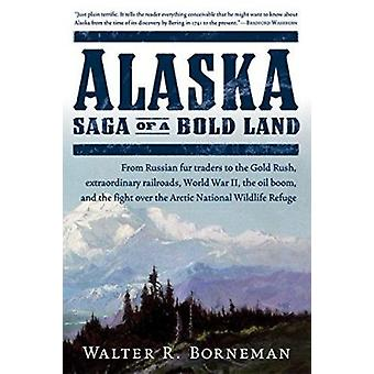 Alaska  - Saga of a Bold Land Book