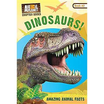 Animal Planet Chapter Books - Dinosaurs! by Animal Planet - Lori Stein